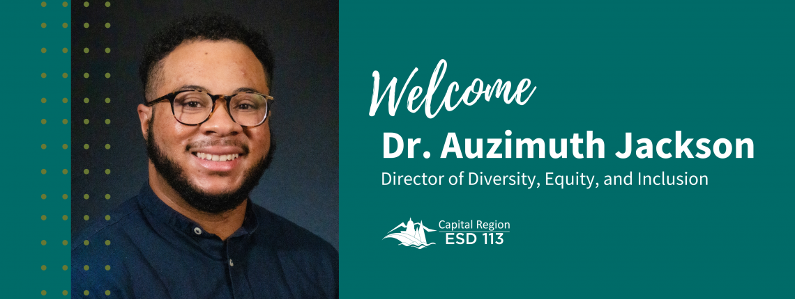 """Headshot of Dr. Auzimuth Jackson. Text on image says, """"Welcome Dr. Auzimuth Jackson, Director of Diversity, Equity, and Inclusion!"""""""